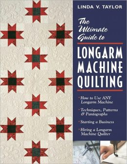 The Ultimate Guide to Longarm Machine Quilting: How to Use ANY Longarm Machine - Techniques, Patterns & Pantographs - Starting a Business - Hiring a Longarm Machine Quilter (PagePerfect NOOK Book)