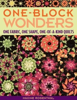 One Block Wonders: One Fabric, One Shape, One-of-a-Kind Quilts (PagePerfect NOOK Book)