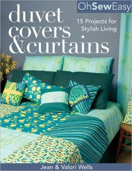 Oh Sew Easy(R) Duvet Covers & Curtains: 15 Projects for Stylish Living (PagePerfect NOOK Book)