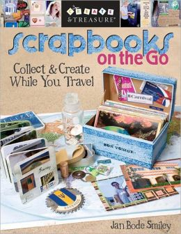 Scrapbooks on the Go: Collect & Create While You Travel (PagePerfect NOOK Book)