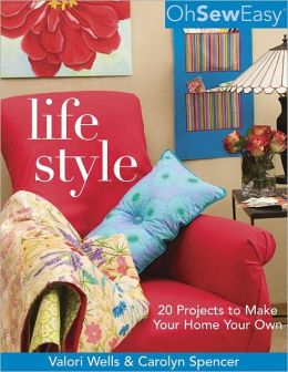 Oh Sew Easy(r) Life Style: 20 Projects to Make Your Home Your Own (PagePerfect NOOK Book)