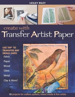 Create With Transfer Artist Paper Use Tap To Transfer Any