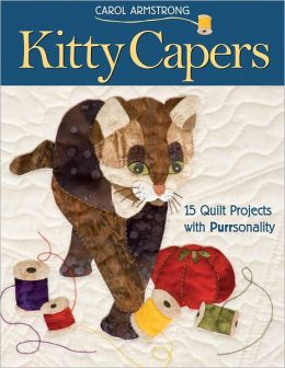 Kitty Capers: 15 Quilt Projects with Purrsonality (PagePerfect NOOK Book)
