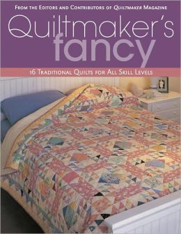 Quiltmaker's Fancy: 16 Traditional Quilts for All Skill Levels (PagePerfect NOOK Book)
