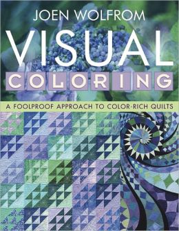 Visual Coloring: A Foolproof Approach to Color-Rich Quilts (PagePerfect NOOK Book)