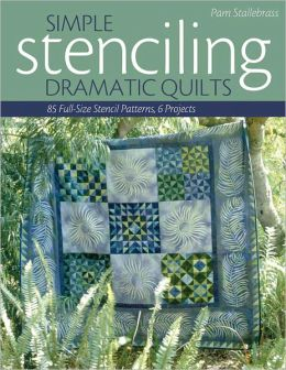 Simple Stenciling - Dramatic Quilts: 85 Full-Size Stencil Patterns, 6 Projects (PagePerfect NOOK Book)