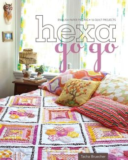 Hexa-Go-Go: English Paper Piecing * 16 Quilt Projects