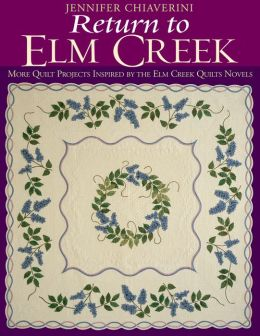 Return To Elm Creek: More Quilt Projects Inspired by the Elm Creek Quilts Novels (PagePerfect NOOK Book)