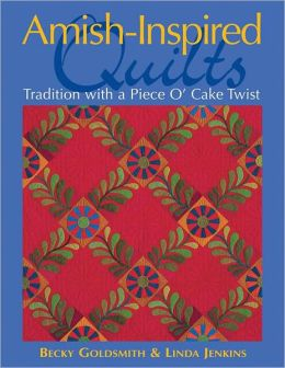 Amish-Inspired Quilts: Tradition with a Piece O' Cake Twist (PagePerfect NOOK Book)