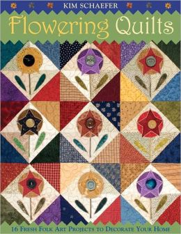 Flowering Quilts: 16 Charming Folk Art Projects to Decorate Your Home (PagePerfect NOOK Book)