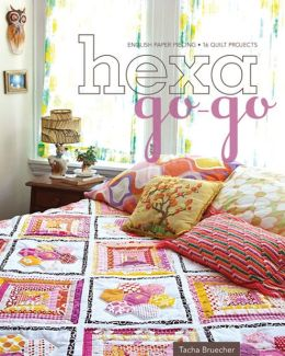 Hexa-Go-Go: English Paper Piecing * 16 Quilt Projects (PagePerfect NOOK Book)