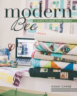 Modern Bee--13 Quilts to Make with Friends
