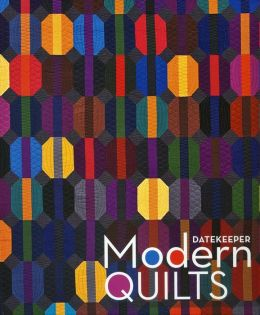 Date Keeper-Modern Quilts: Perpetual Weekly Calendar Featuring 60 Beautiful Quilts