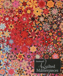 Date Keeper-Quilted Masterpieces: Perpetual Weekly Calendar Featuring 60 Beautiful Quilts