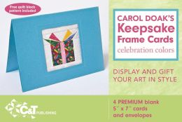 Carol Doak's Keepsake Frame Cards: Celebratin Colors