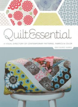 QuiltEssential: A Visual Directory of Contemporary Patterns, Fabrics, and Colors
