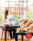 Book Cover Image. Title: The Better Bag Maker:  An Illustrated Handbook of Handbag Design * Techniques, Tips, and Tricks, Author: Nicole Mallalieu