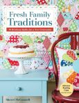 Book Cover Image. Title: Fresh Family Traditions:  18 Heirloom Quilts for a New Generation, Author: Sherri McConnell