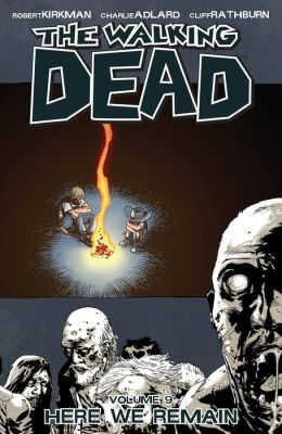 The Walking Dead, Volume 9: Here We Remain