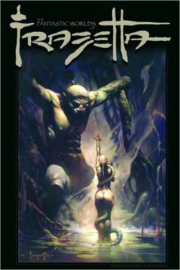 The Fantastic Worlds of Frank Frazetta, Volume 1