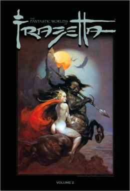 The Fantastic Worlds of Frazetta, Volume 2
