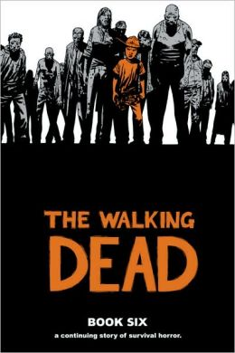 The Walking Dead, Book Six