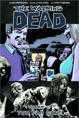 The Walking Dead, Volume 13: Too Far Gone