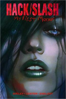 Hack/Slash: My First Maniac, Volume 1