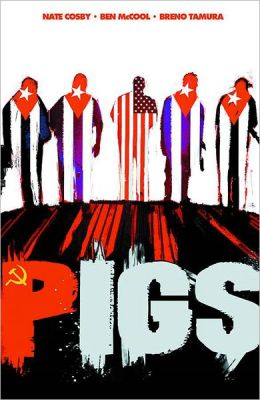 Pigs, Volume 1: Hello Cruel World