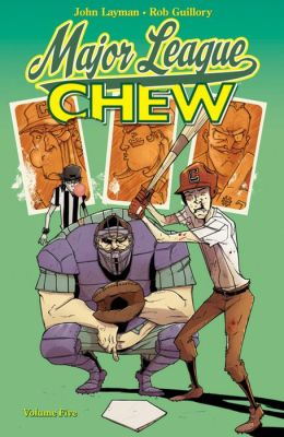 Chew, Volume 5: Major League Chew