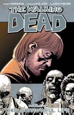 The Walking Dead, Volume 6: This Sorrowful Life (NOOK Comics with Zoom View)