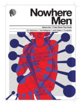 Nowhere Men, Volume 1: Fates Worse Than Death