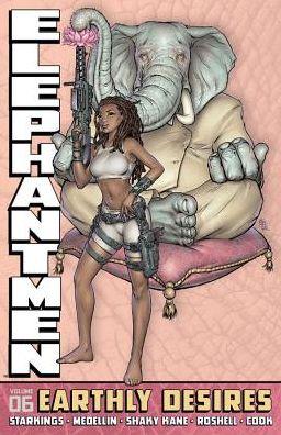 Elephantmen, Volume 6: Earthly Desires