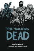 Book Cover Image. Title: The Walking Dead, Book Nine, Author: Robert Kirkman