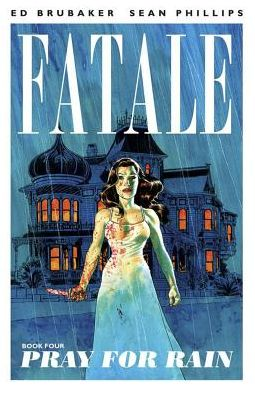 Fatale, Volume 4: Pray For Rain