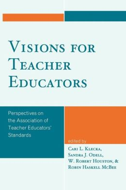 Visions For Teacher Educators