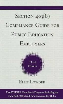 Section 403(b) Compliance Guide for Public Education Employers: The Final 403(b) Regulations and Related Guidance