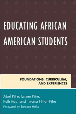 Educating African American Students: Foundations, Curriculum, and Experiences