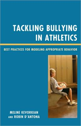 Tackling Bullying in Athletics - Best Practices for Modeling Appropriate Behavior