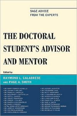 The Doctoral Students Advisor and Mentor: Sage Advice from the Experts