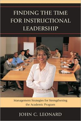 Finding the Time for Instructional Leadership: Management Strategies for Strengthening the Academic Program