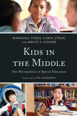Kids in the Middle: The Micro Politics of Special Education