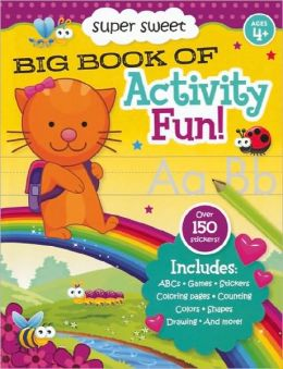 Super Sweet Big Book of Activity Fun!