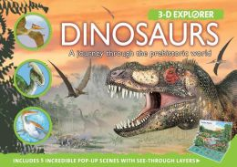 3-D Explorer: Dinosaurs: A Journey through the Prehistoric World