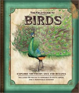 The Field Guide to Birds: Explore Southern Asia and Oceania