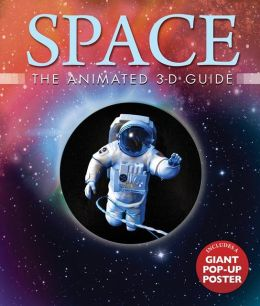Space: The Animated 3-D Guide