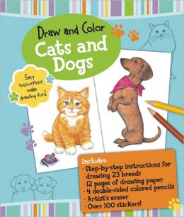 Draw and Color: Cats and Dogs