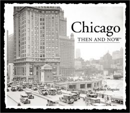 Chicago Then and Now (Compact)