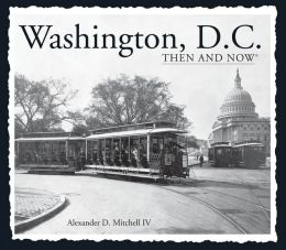 Washington, D.C. Then and Now (Compact)