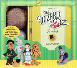The Wizard of Oz Crochet [With Crochet Hook/Yarn]